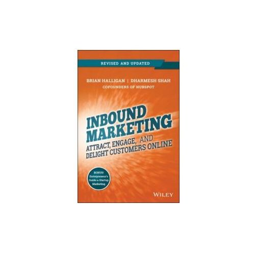Inbound Marketing, Revised and Updated: Attract, Engage, and Delight Customers Online (9781118896655)