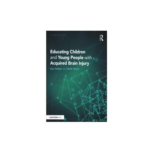 Educating Children and Young People with Acquired Brain Injury (9781138211025)