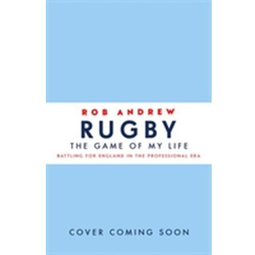Rugby: The Game of My Life (9781473664159)