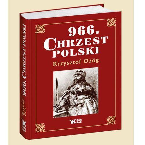 966 Chrzest Polski - Wysyłka od 3,99 - porównuj ceny z wysyłką (2016)