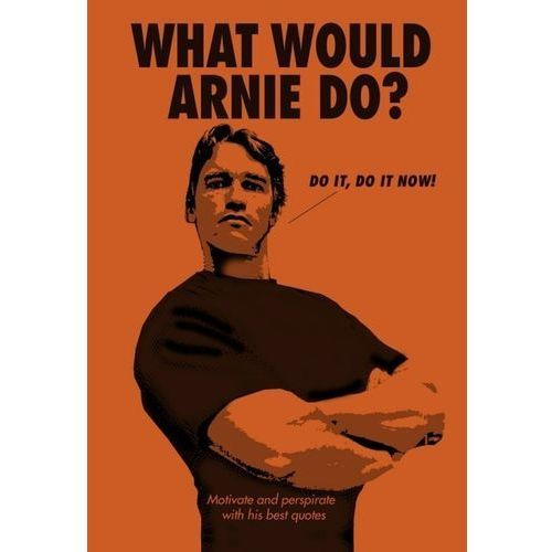 What Would Arnie Do? (9781785038778)
