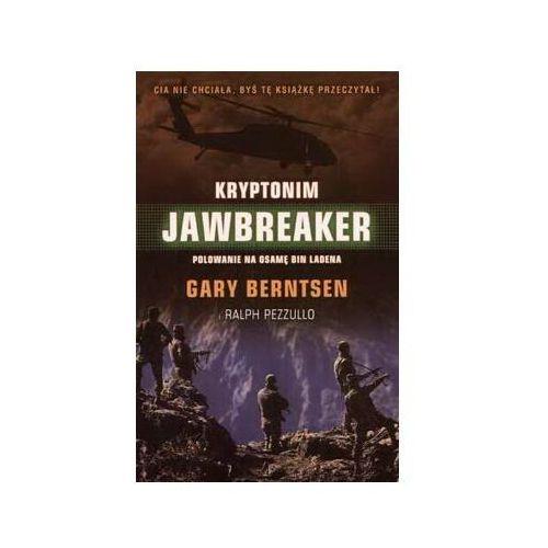 KRYPTONIM JAWBREAKER. POLOWANIE NA OSAMĘ BIN LADENA Gary Berntsen, Ralph Pezzullo, rok wydania (2006)