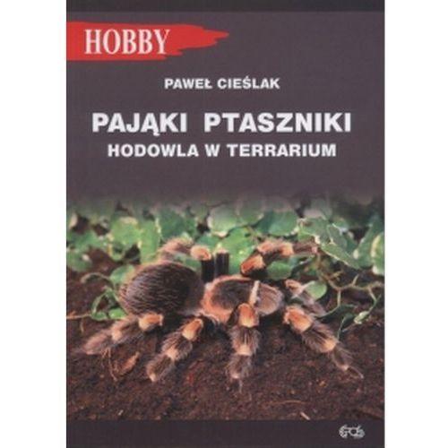 """Książka """"Pająki ptaszniki"""" wyd. Egros (9788389986658)"""