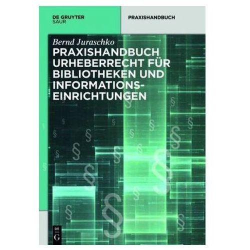 Praxishandbuch Urheberrecht für Bibliotheken und Informationseinrichtungen (9783110346695)