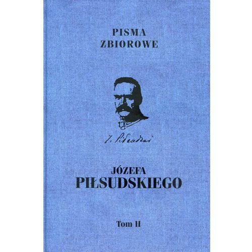 Pisma Zbiorowe Józefa Piłsudskiego Tom 2 - Wysyłka od 3,99 - porównuj ceny z wysyłką, oprawa twarda