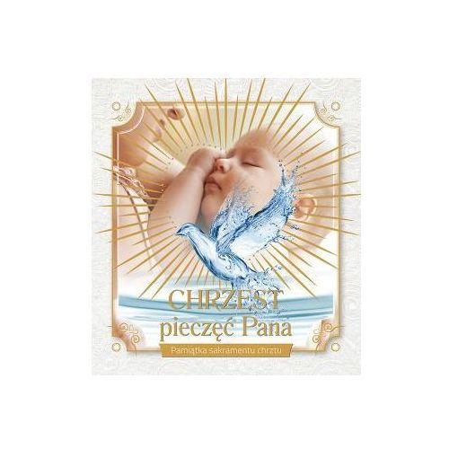 Chrzest – pieczęć Pana. Pamiątka chrztu świętego