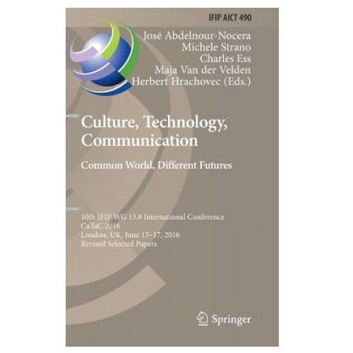 Culture, Technology, Communication. Common World, Different Futures (9783319501086)