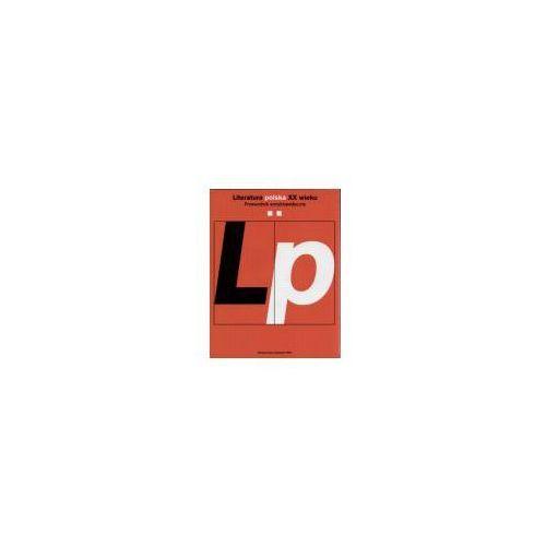 Literatura polska XX w.t.2/Przewodnik encyklopedyczny, Wydawnictwo Naukowe Pwn