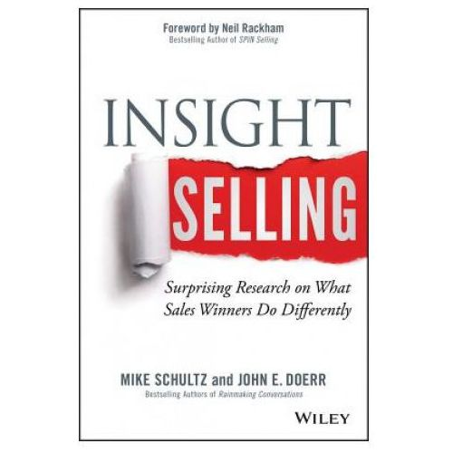 Insight Selling: Surprising Research on What Sales Winners Do Differently (9781118875353)