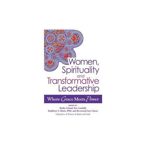 Women, Spirituality and Transformative Leadership (9781594733130)