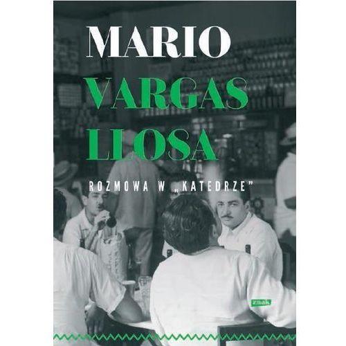 Rozmowa w #8222;Katedrze#8221;, Mario Vargas Llosa