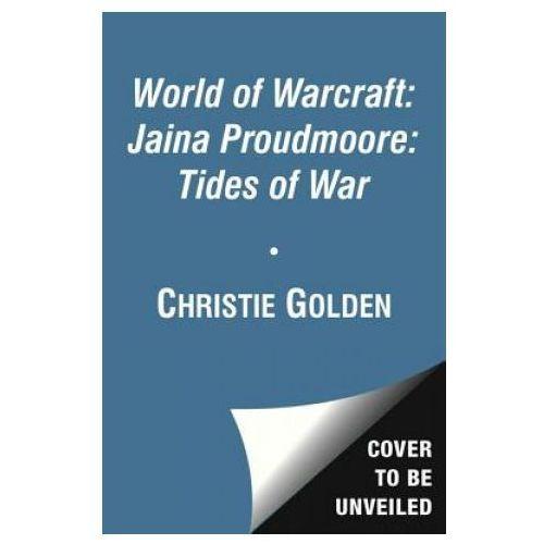 World of Warcraft: Jaina Proudmore: Tides of War Mists of Pandaria Series Book 1 (9781451697919)