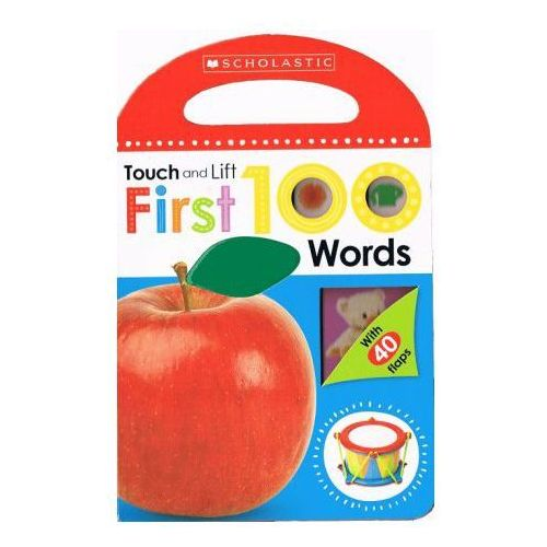 First 100 Words (Scholastic Early Learners: Touch and Lift) (9780545903301)