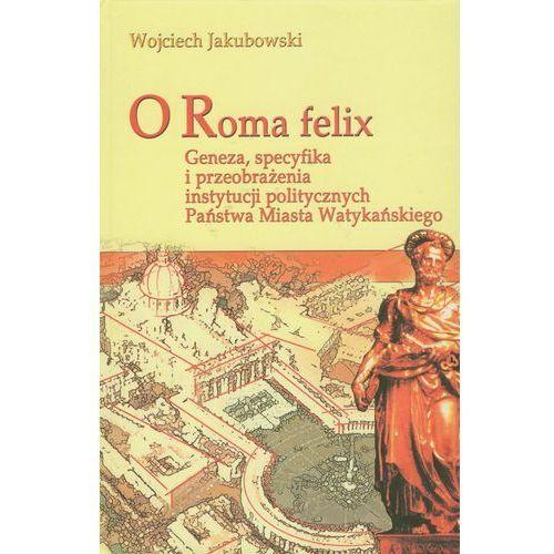 O Roma Felix Geneza, specyfika i przeobrażenia instytucji politycznych państwa miasta watykańskiego