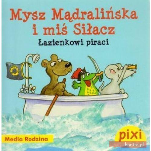 Pixi. Mysz Mądralińska i miś Siłacz. Łazienkowi piraci - Praca zbiorowa (9788372784520)