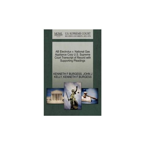 AB Electrolux V. National Gas Appliance Corp U.S. Supreme Court Transcript of Record with Supporting Pleadings