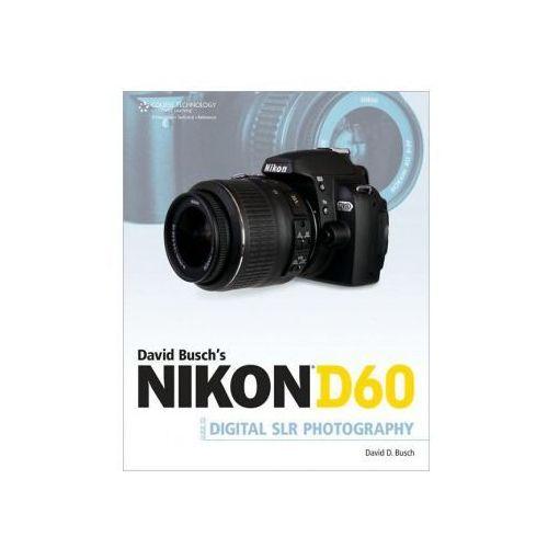 David Busch's Nikon D60 Guide to Digital SLR Photography (321 str.)