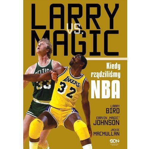 Larry vs Magic. Kiedy rządziliśmy NBA (9788379244911)