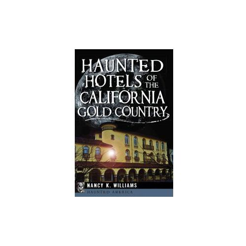 Haunted Hotels of the California Gold Country (9781626194380)