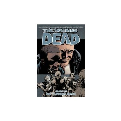 Walking Dead Volume 25: No Turning Back, Kirkman, Robert