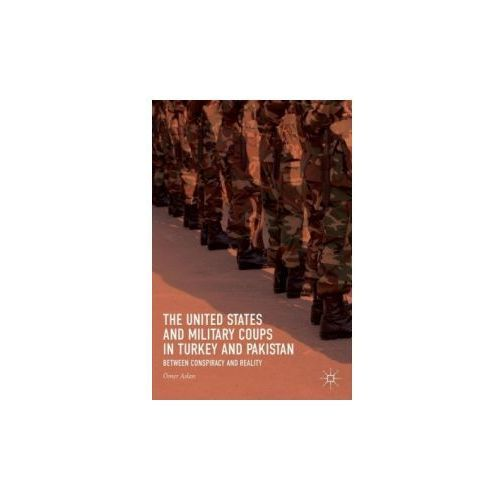 The United States and Military Coups in Turkey and Pakistan (9783319660103)