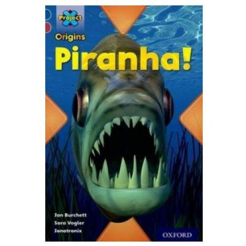 Project X Origins: Dark Blue Book Band, Oxford Level 15: Endangered: Piranha!