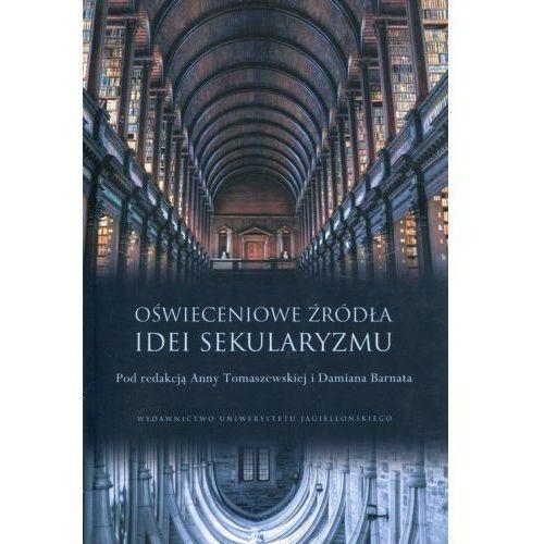 Oświeceniowe źródła idei sekularyzmu - Praca zbiorowa