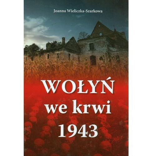 WOŁYŃ WE KRWI 1943 (400 str.)