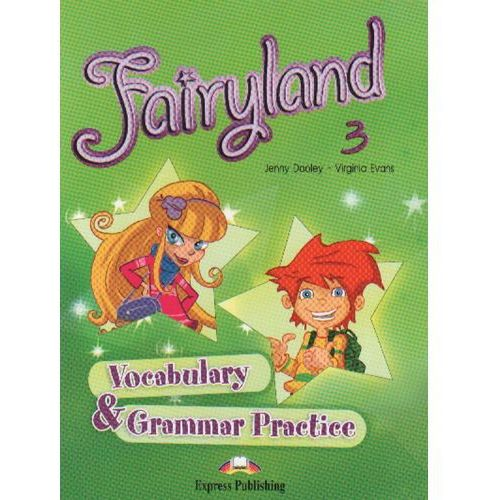 Fairyland 3. Vocabulary Grammar Practice (9781846793677)