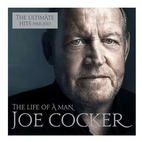 JOE COCKER - THE LIFE OF A MAN THE ULTIMATE HITS 1968-2013 [2CD]