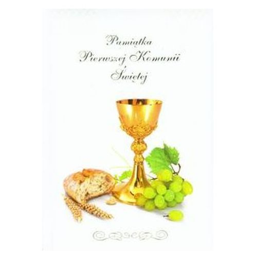 Pamiątka Pierwszej Komunii Świętej - Jeśli zamówisz do 14:00, wyślemy tego samego dnia. (9788375165968)