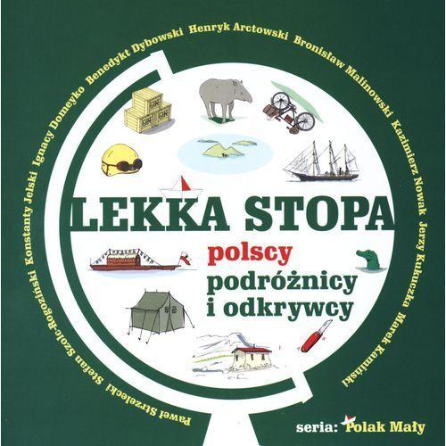 Lekka stopa. Polscy podróżnicy i odkrywcy (2013)