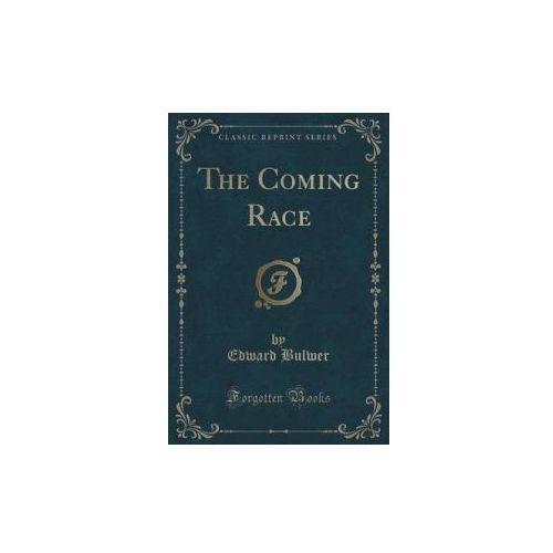 Coming Race (Classic Reprint)
