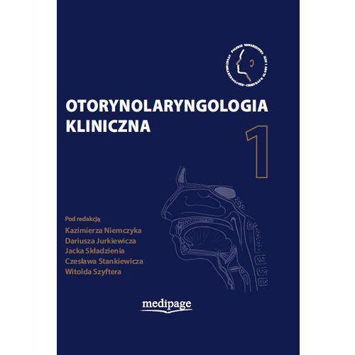 Otorynolaryngologia kliniczna Tom 1 (2014)