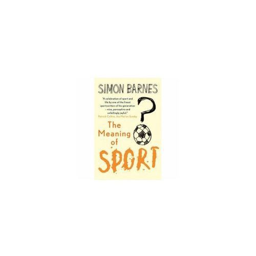 The Meaning of Sport, Barnes, Simon