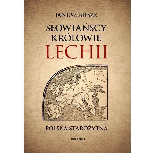Słowiańscy królowie Lechii Polska starożytna, Janusz Bieszk