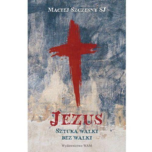 Jezus Sztuka walki bez walki (9788327712578)