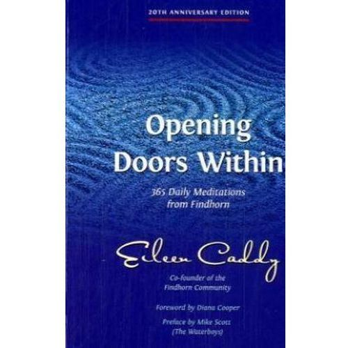 Opening Doors Within : 365 Daily Meditations From Findhorn, Caddy, Eileen