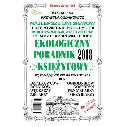 Ekologiczny poradnik księżycowy 2018 - Magdalena Przybylak-Zdanowicz