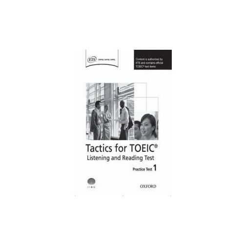 Tactics for TOEIC (R) Listening and Reading Test: Practice Test 1 (9780194529556)
