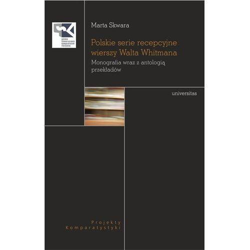 Polskie serie recepcyjne wierszy Walta Whitmana, Marta Skwara