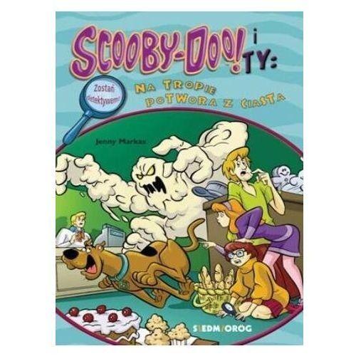 Scooby-Doo! I Ty: Na tropie Potwora z ciasta - Jenny Markas - książka (9788366576568)