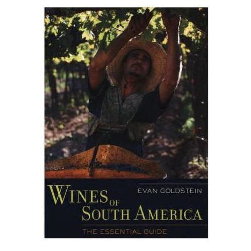 Wines Of South America, Goldstein, Evan