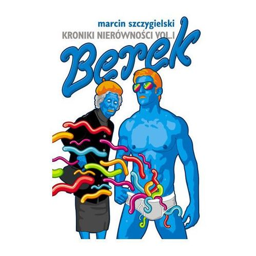 Berek:Kroniki nierówności vol.1, książka z ISBN: 9788360000434