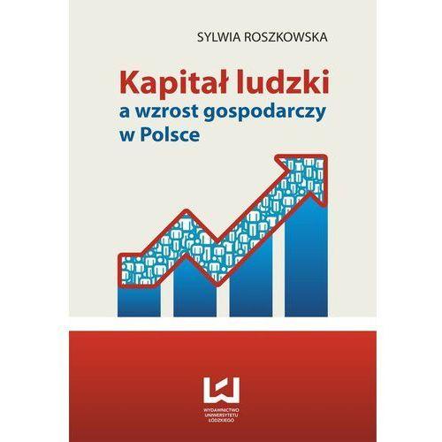 Kapitał ludzki a wzrost gospodarczy w Polsce, Roszkowska Sylwia