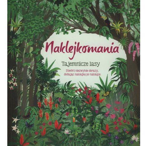 Olesiejuk Naklejkomania tajemnicze lasy - wydawnictwo