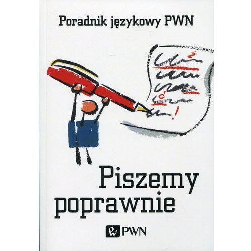 Piszemy poprawnie Poradnik językowy PWN - Aleksandra Kubiak-Sokół, Wydawnictwo Naukowe Pwn