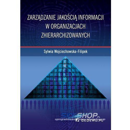 Zarządzanie jakością informacji w organizacjach zhierarchizowanych, Sylwia Wojciechowska-Filipek