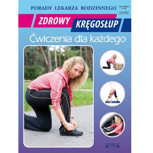 Zdrowy kręgosłup, ćwiczenia dla każdego. Porady lekarza rodzinnego - Emilia Chojnowska (2016)