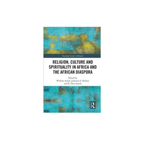 Religion, Culture and Spirituality in Africa and the African Diaspora
